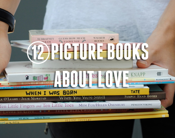 Twelve Picture Books about Love