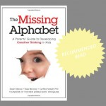 Recommended Read: The Missing Alphabet: A Parents' Guide to Developing Creative Thinking in Kids