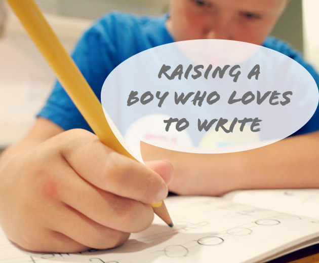 How to Raise Boys Who Love to Write
