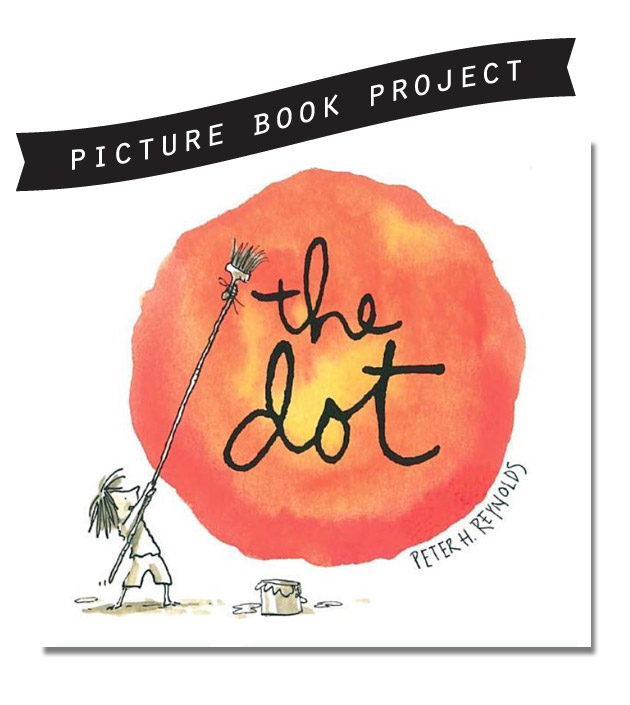 Picture Book Project: The Dot