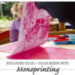 Exploring Color + Color Mixing with Monoprinting