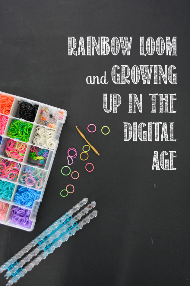 Rainbow Loom and Growing Up in the Digital Age