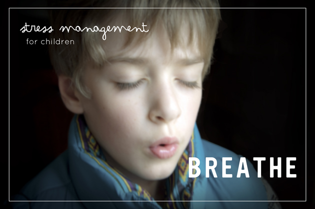 Stress Management for Children: And Breathe...