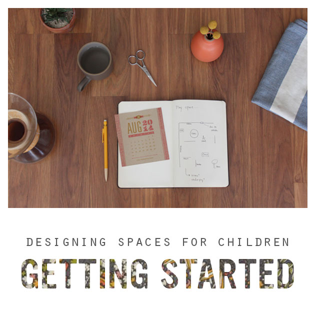 Designing Spaces for Children: Getting Started