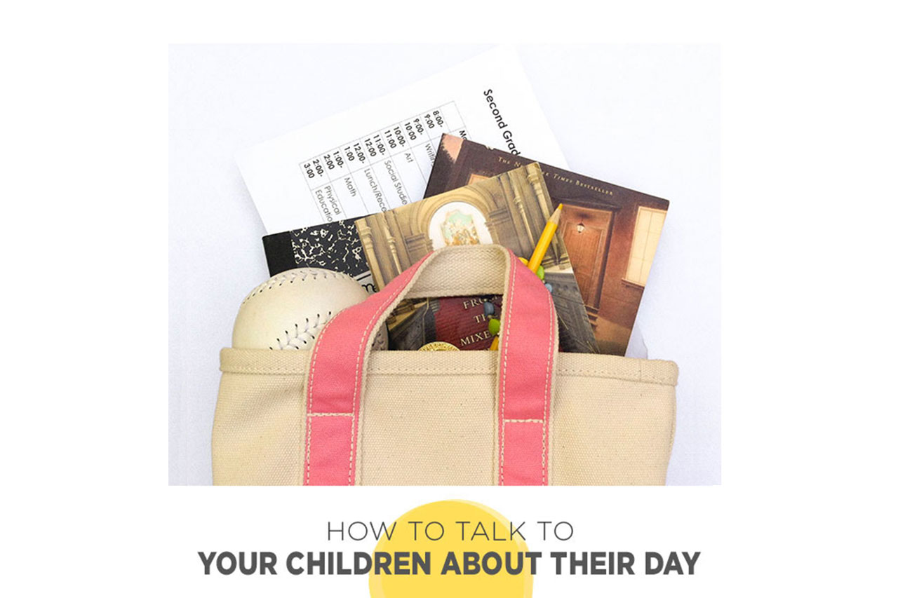 How to Talk with Your Children About Thier Day...