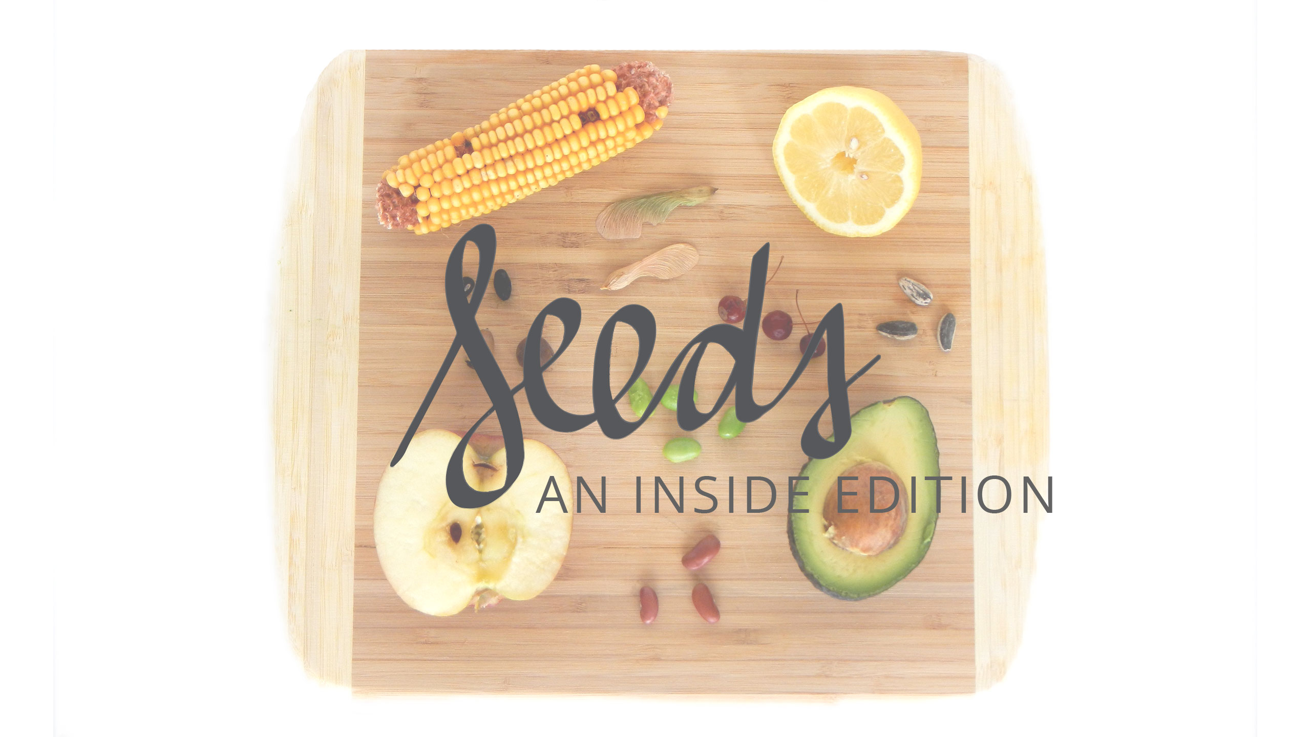 SEEDS: AN INSIDE EDITION