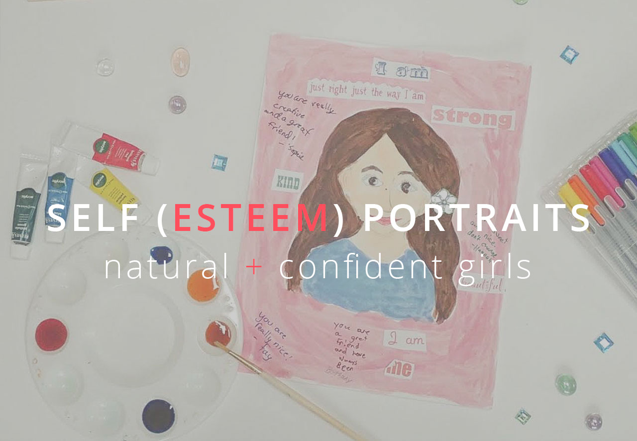 Raising Natural + Confident Girls: Self (Esteem) Portraits