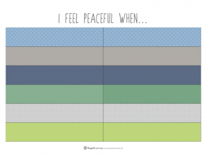 I feel peaceful when...
