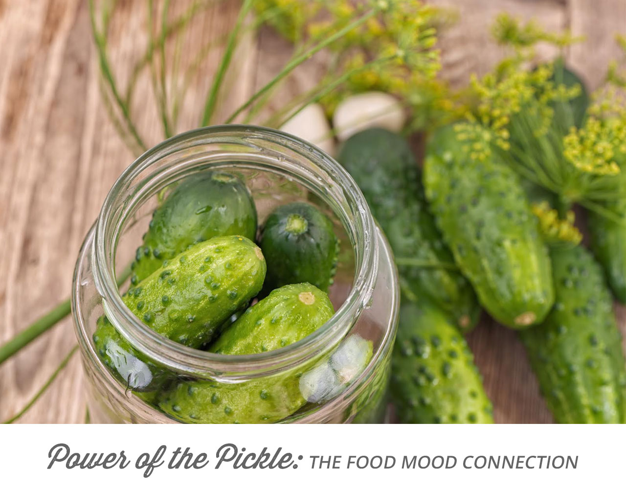 Power of the Pickle: The Food Mood Connection