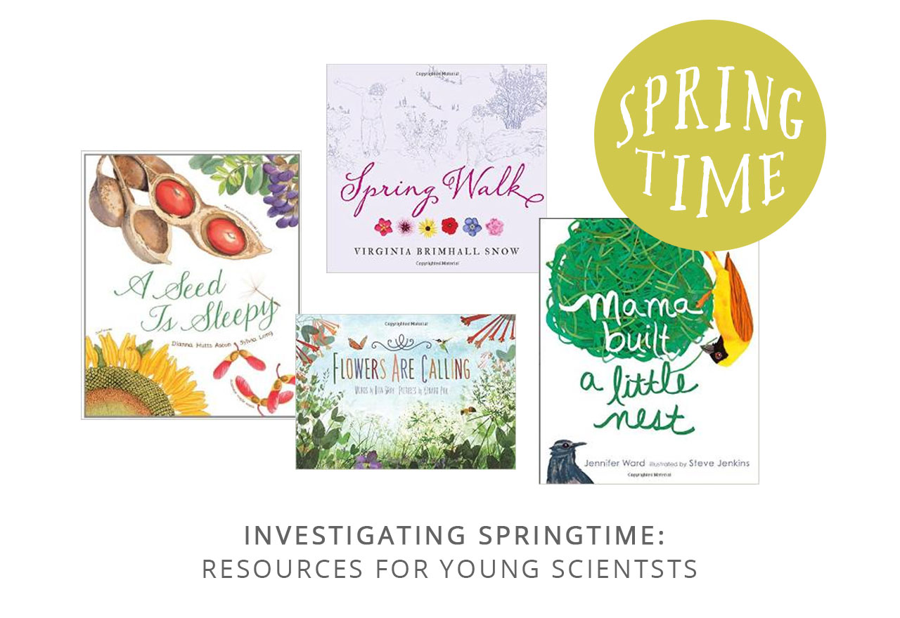 Investigating Spring: Resources for Young Scientists