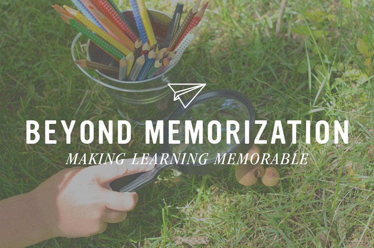 Beyond Memorization: Making Learning Memorable
