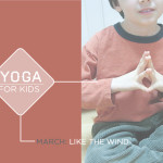 Yoga for Kids: March is Like the Wind