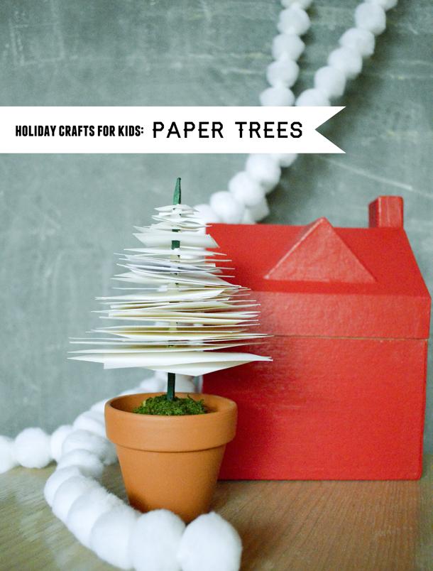 Holiday Crafts with Kids: Paper Trees