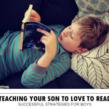 Teaching Your Son to Love to Read: Successful Reading Strategies for Boys