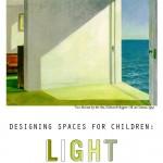 Designing Spaces for Children: Light