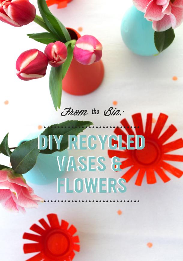 DIY Recycled Vases & Flowers
