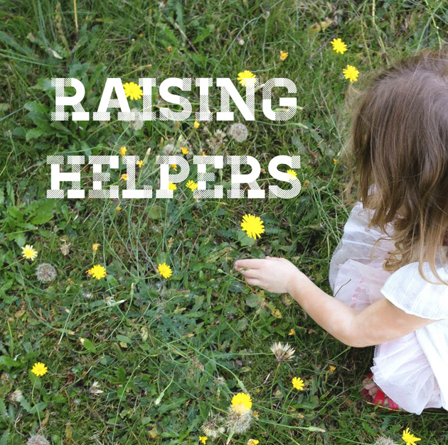 Raising Helpers