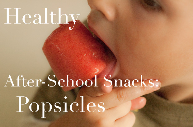 Healthy After-School Snacks: Popsicles