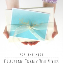 For the Kids: Crafting Thank You Notes