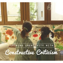 Growing Your Child's Creativity With Constructive Criticism
